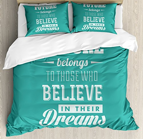 Motivational King Size Duvet Cover Set by Ambesonne, Hipster Letters Saying Advice Believe in Your Dreams Have Faith in Yourself, Decorative 3 Piece Bedding Set with 2 Pillow Shams, Teal White by Ambesonne