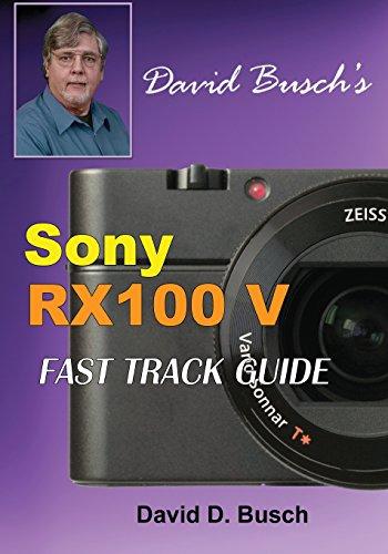 DAVID BUSCH'S  Sony Cyber-shot DSC-RX100 V  FAST TRACK ()