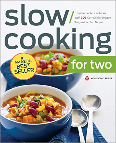 (Slow Cooking for Two: A Slow Cooker Cookbook with 101 Slow Cooker Recipes Designed for Two People )