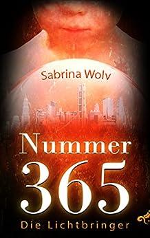 Nummer 365: Die Lichtbringer (German Edition) by [Wolv, Sabrina]
