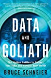 """""""Data and Goliath - The Hidden Battles to Collect Your Data and Control Your World"""" av Bruce Schneier"""