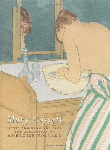 Mary Cassatt: Prints and Drawings from the Collection of Ambroise Vollard pdf epub