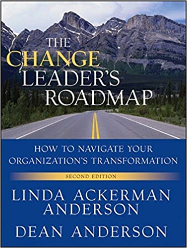 The Change Leader's Roadmap: How to Navigate Your Organization's ...