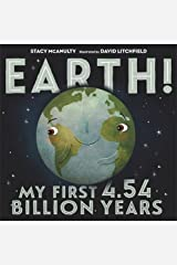 Earth! My First 4.54 Billion Years (Our Universe) Hardcover
