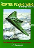 The Horten Flying Wing in World War II (Schiffer Military History)
