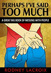 Perhaps I've Said Too Much by Rodney Lacroix ebook deal