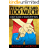 Perhaps I've Said Too Much: A Great Big Book of Messing with People (HUMOR, COMEDY, SHORT STORIES)