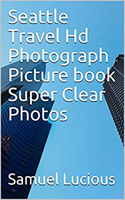 Seattle Travel Hd Photograph Picture book Super Clear Photos