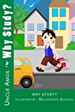 "Children's Book + E-Video :"" Why Study?""(Illustrated Children eBook +eVideo ages 4-9,Happy Motivated children's books collection): (Short story) Bedtime ... learning preschool) Beginner reader"