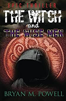 The Witch and the Wise Men (Christian Fantasy Series Book 1) by [Powell, Bryan]