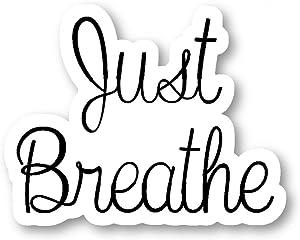Just Breathe - Inspirational Quote Stickers - 5 Inch Vinyl Decal - Laptop, Decor, Window Vinyl Decal Sticker (5 Inch)