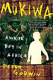 Mukiwa: A White Boy in Africa
