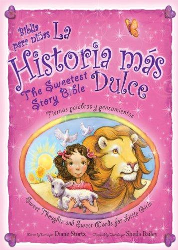 La historia mas dulce / The Sweetest Story Bible: Tiernas palabras y pensamientos para niñas