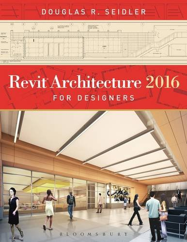 Revit Architecture 2016 for Designers -  Seidler, 2nd Edition, Paperback