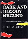 img - for Dark and Bloody Ground : A Guerilla Diary of the Spanish Civil War book / textbook / text book