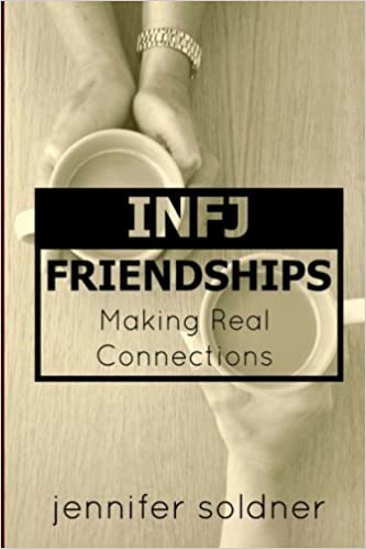 Amazon com: INFJ Friendships: Making Real Connections
