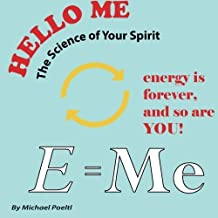 Energy is forever,and so are YOU! (Hello Me) (Volume 2) by Mr Michael Poeltl (2014-10-31)