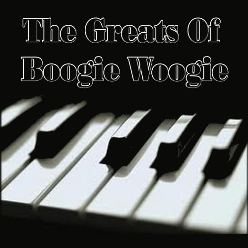 The Greats of Boogie Woogie
