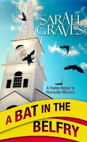 By Sarah Graves A Bat in the Belfry (Home Repair Is Homicide Mysteries (Large Print)) (Lrg) [Library Binding] pdf epub
