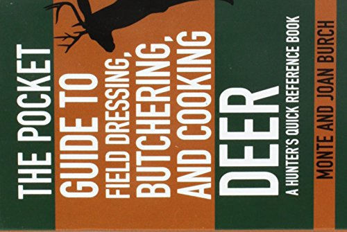 The Pocket Guide to Field Dressing, Butchering, and Cooking Deer: A Hunter's Quick Reference Book (Skyhorse Pocket Guides) -