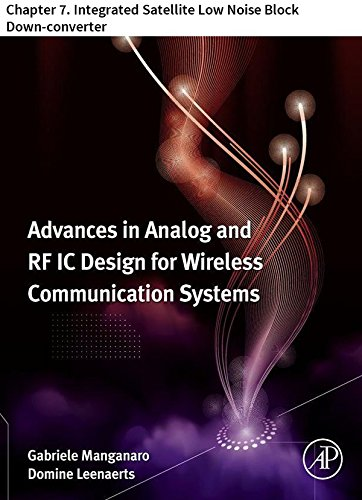 Advances in Analog and RF IC Design for Wireless Communication Systems: Chapter 7. Integrated Satellite Low Noise Block Down-converter ()