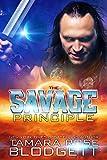 The Savage Principle: Savage Series (Science Fiction Vampire / Shifter Romance Thriller Book 3) (The Savage Series)