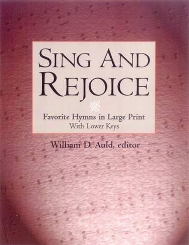 Sing and Rejoice: Favorite Hymns in Large Print (Favourite Hymns in Large Print with Lower Keys)
