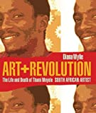 img - for Art And Revolution: The Life And Death Of Thami Mnyele, South African Artist (Reconsiderations in Southern African History) by Diana Wylie (2008-09-30) book / textbook / text book