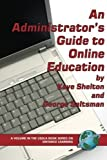 An Administrator's Guide to Online Education (PB) (USDLA Book Series on Distance Learning) by Kaye Shelton, George Saltsman (2005) Paperback