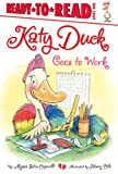 Katy Duck Goes to Work, Alyssa Satin Capucilli, 1442472812