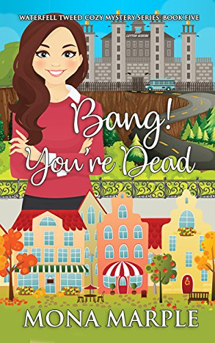 Springs Coral Places (Bang! You're Dead (Waterfell Tweed Cozy Mystery Series Book 5))