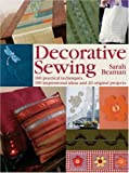 img - for Decorative Sewing: 100 Practical Techniques, 100 Inspirational Ideas and 20 Original Projects by Sarah Beaman (2007-02-28) book / textbook / text book