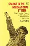 img - for Change in the International System: Essays on the Theory and Practice of International Relations book / textbook / text book