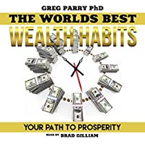 MILLIONAIRE MIND: THE WORLD'S BEST WEALTH HABITS: YOUR PATH TO PROSPERITY, FINANCIAL FREEDOM, WEALTH SECRETS, MILLIONAIRE MIND, GET RICH NOW