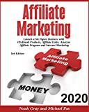 Affiliate Marketing 2020: Launch a Six Figure Business with Clickbank Products, Affiliate Links, Amazon Affiliate Program and Internet Marketing (Online Business)[2nd Edition]