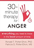 Thirty-Minute Therapy for Anger, Ronald T. Potter-Efron and Patricia Potter-Efron, 1608820297