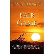 Fair Game: A Hidden History of the Kruger National Park