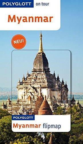 POLYGLOTT on tour Reiseführer Myanmar: Polyglott on tour mit flipmap