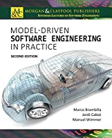 Model-Driven Software Engineering in Practice: Second Edition (Synthesis Lectures on Software Engineering)