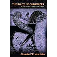 The Route of Parmendies: A Study of Word, Image and Argument in the Fragments