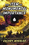 The Item of Monumental Importance: a Max and the Multiverse short