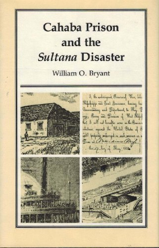 Cahaba Prison and the Sultana Disaster (Library Alabama Classics)