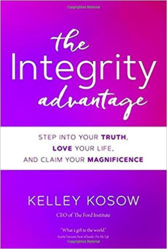 Book Cover: The Integrity Advantage: Step into Your Truth, Love Your Life, and Claim Your Magnificence