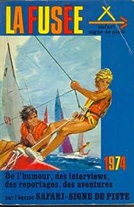 La Fusée (Safari Signe de Piste) 1974 par Jean-Louis Foncine