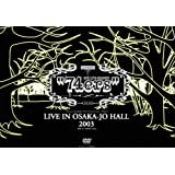 74ers LIVE IN OSAKA-JO HALL 2003 [DVD]