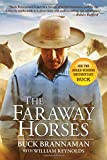 img - for The Faraway Horses: The Adventures and Wisdom of One of America's Most Renowned Horsemen book / textbook / text book