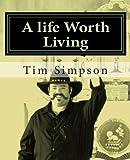 A Life Worth Living, Tim James Simpson, 1493737309