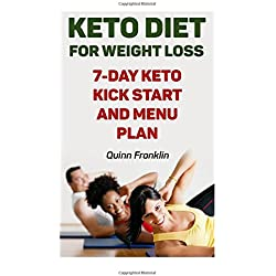 Keto Diet For Weight Loss: 7-Day Keto Kick Start And Menu Plan