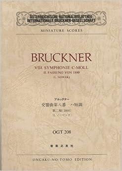 OGTー208 ブルックナー 交響曲第8番 ハ短調 第2稿(1890) (Osterreichische Nationalbibliothek Internationale Bruckner‐Gesellschaft miniature scores)