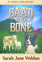 Baa'd to the Bone: An Animal Cozy Mystery Series, Book 1